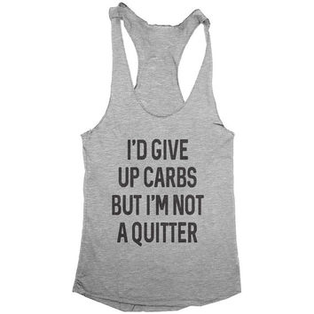 i'd give up carbs but i'm not a quitter tank top yoga gym fitness work out fashion cute gift ladies lady best friend funny muscle
