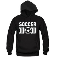Soccer DAD Hooded Sweatshirt - Great Gift for the Greatest DAD