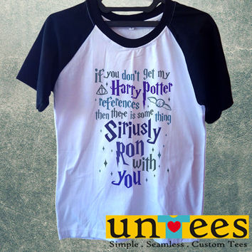 If You Do n0t Get My Harry Potter Short Raglan Sleeves T-shirt