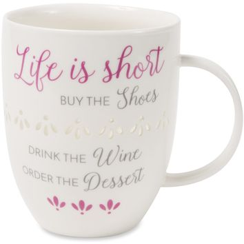 Life is short, buy the shoes, drink the wine Porcelain Cup