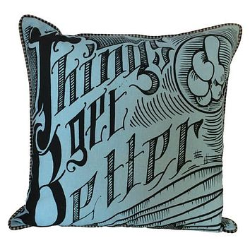 Things Get Better Pillow