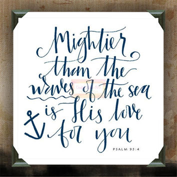 "Mightier than the waves of the sea is HIS love for you | wall hanging | wall decor | inspiring quotes on canvas | 12"" x 12"""