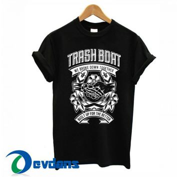 Trash Boat We Broke Down Together T Shirt Women And Men Size S To 3XL
