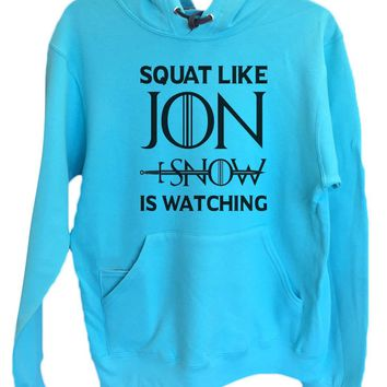 UNISEX HOODIE - Squat Like Jon I Snow Is Watching - FUNNY MENS AND WOMENS HOODED SWEATSHIRTS - BB19
