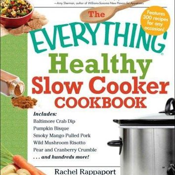 The Everything Healthy Slow Cooker Cookbook (Everything Series)