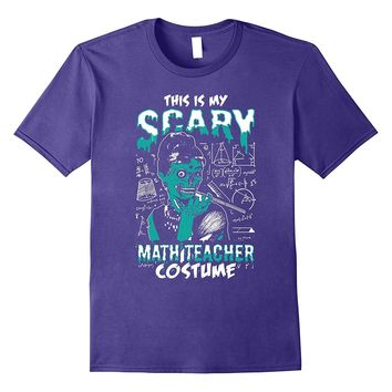 Funny Halloween This is My Scary Math Teacher Costume Shirt