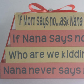 If Mom Says No Ask Nana /Who Are We Kidding/Nana Never Says No - Wood/Vinyl Small Stacker Blocks-Coral