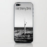 I Can't Drown My Demons... iPhone & iPod Skin by Sarah Hinds | Society6