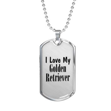 Love My Golden Retriever - Luxury Dog Tag Necklace