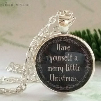 Have yourself a Merry Little Christmas, glass dome necklace, Christmas song, Christmas gift, Classic song, gift idea, stocking stuffer