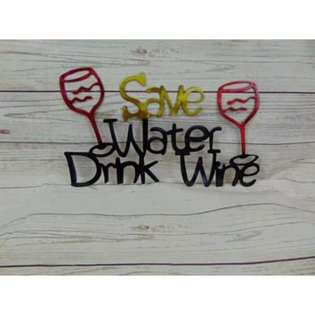 Save Water, Drink Wine Metal Wall Art Sign