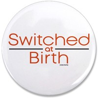 "Switched at Birth 3.5"" Button"
