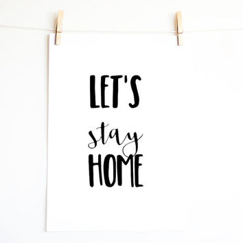 Let's Stay Home. Quote print. Monochrome wall art. Minimal. Typographic print. Printable art. INSTANT DOWNLOAD