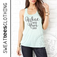 Wine Now Run Later - Sleeveless Flowy Tank