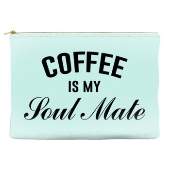 Coffee is my Soul Mate / My Business is my Boyfriend - Pouch
