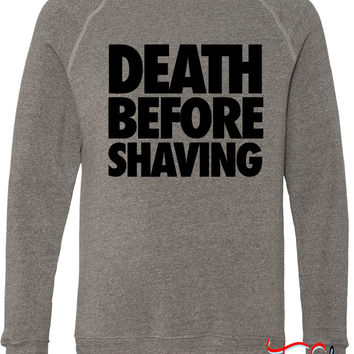 Death Before Shaving fleece crewneck sweatshirt