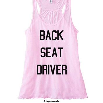 Back Seat Driver | Women's Flowy Tank Top | Bella Racerback | Jesus Take the Wheel | Women's Funny Tank Tops | Tumblr Tank LGBT tanks