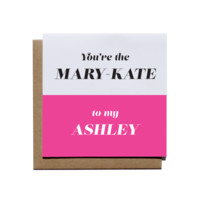Mary-Kate to my Ashley - Dynamic Duo Card