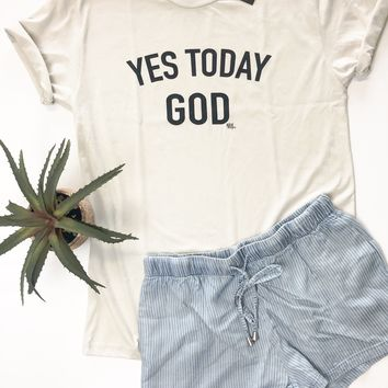 Yes Today God Tee