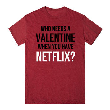 Who Needs A Valentine When You Have Netflix?