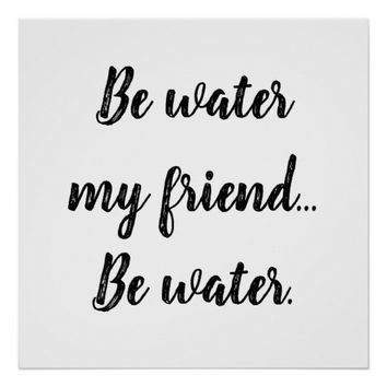 Be Water Poster