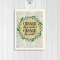 Change The World Inspirational Quote Vintage Upcycled Book Page Wall Art Watercolor Flower Wreath Print Unframed | Ambercurio