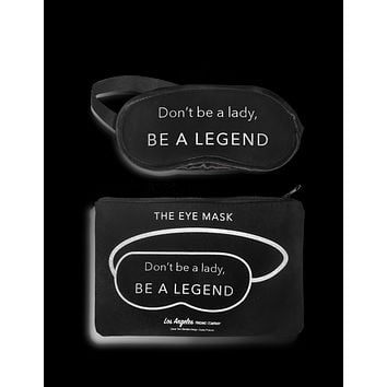 Eye Mask- Be A Legend
