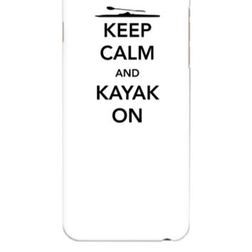 Keep Calm and Kayak On - iphone 6 Plus Case
