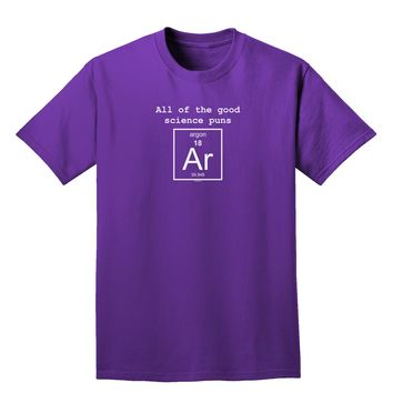 All of the Good Science Puns Argon Adult Dark T-Shirt