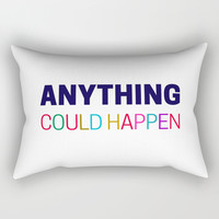 ANYTHING COULD HAPPEN Rectangular Pillow by myrainbowlove
