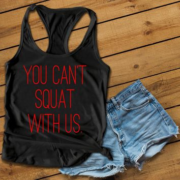 You cant squat with us red Women's Ideal Racerback Tank