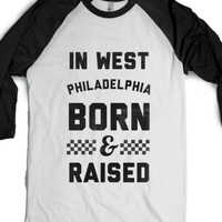In West Philadelphia Born & Raised (Baseball Tee) |