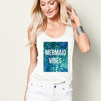 Mermaid vibes tank top, tank top for women in racerback funny graphic shirt, shirts with sayings