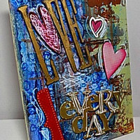 Love Everyday Mixed Media Canvas Board. Ready to Ship