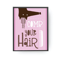 Comb Your Hair, Educational Art, Nursery Poster, Bathroom Decor, Typography Poster, Kids Print, Pink Print, Kids Reminder, Girl Room Decor