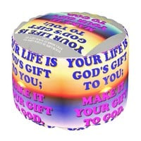 Your Life Is God's Gift To You. Pouf