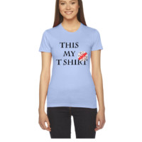 this my t shirt - Women's Tee
