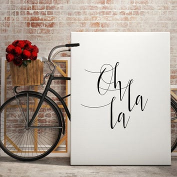 OH LA LA Printable Wall Art Typographic Print Wall artwork Inspirational poster Home decor Printable quotes Digital art print Word art