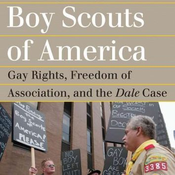 Judging the Boy Scouts of America: Gay Rights, Freedom of Association, and the Dale Case