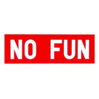 No Fun Bumper Sticker