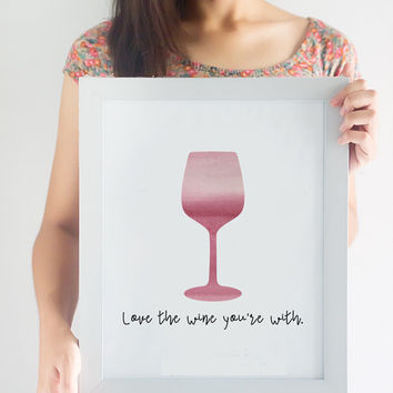 Love The Wine You're With Print // Wine Pun // Wine Print // Wine Decor // Kitchen Decor