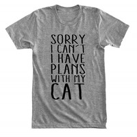 Sorry I can't, I have plans with my cat - For cat owner, introvert - Gray/White Unisex T-Shirt - 146