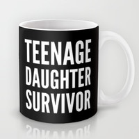 Teenage Daughter Survivor (Black & White) Mug by CreativeAngel