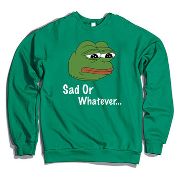 Pepe Sad Or Whatever Crewneck Sweatshirt