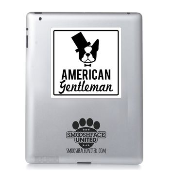 'American Gentleman' - Boston Terrier vinyl decal - American gentleman dog breed - #bostonlife