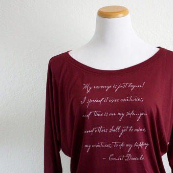 Count Dracula Long Sleeve Literary Shirt- Bram Stoker's Dracula Quote- Unique Halloween Shirt Women's Flowy Dolman Sleeve Shirt