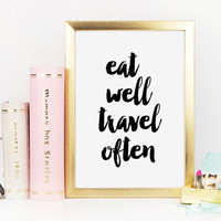 Eat Well Travel Often, Printable Travel Quote Artwork, Eat Well Travel Often Typography Quote, Black and White Art, Printable Wall Poster