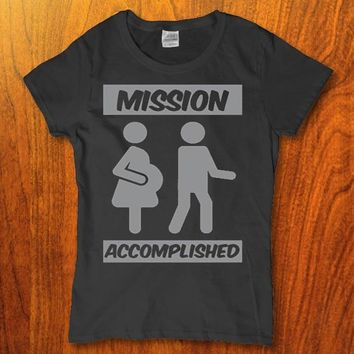 Mission Accomplished Pregnant with my husband boyfriend Womens t-shirt