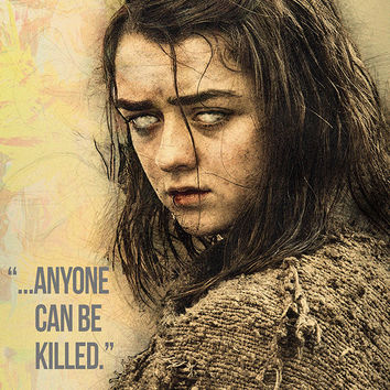 Arya Stark GOT Game of Thrones Quotes Anyone Can Be Killed Poster