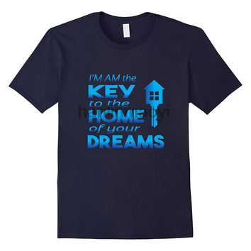 I'm The Key To The home Of Your Dreams Real Estate T-Shirts